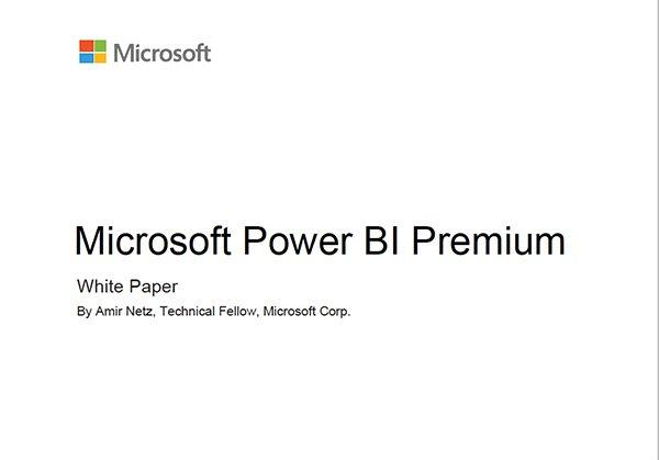 , Microsoft Power BI Premium White Paper