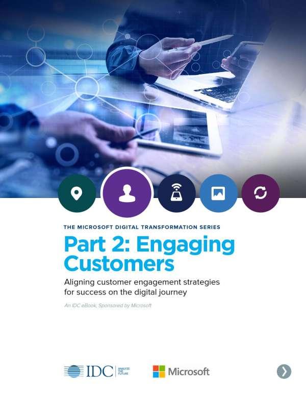 , THE MICROSOFT DIGITAL TRANSFORMATION SERIES Part 2: Engaging Customers