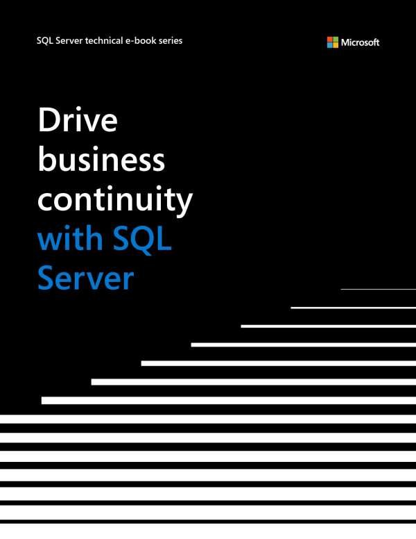 , Drive Business Continuity With SQL Server